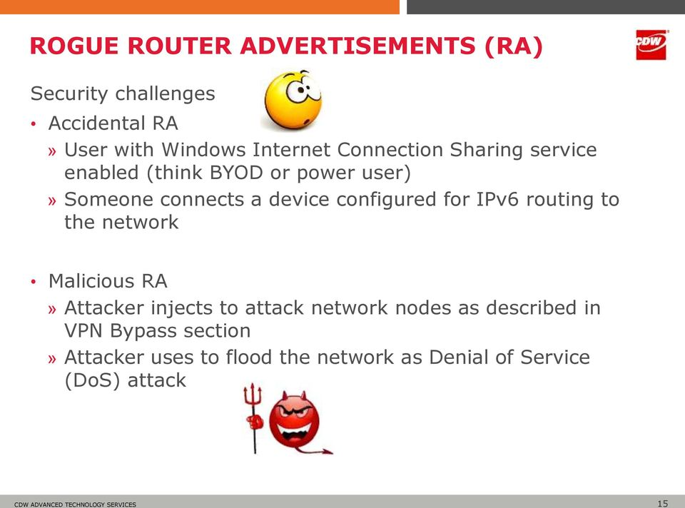configured for IPv6 routing to the network Malicious RA» Attacker injects to attack network nodes