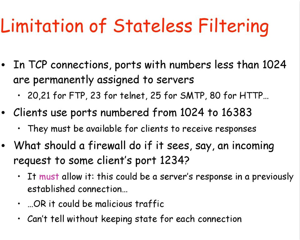 responses What should a firewall do if it sees, say, an incoming request to some client s port 1234?