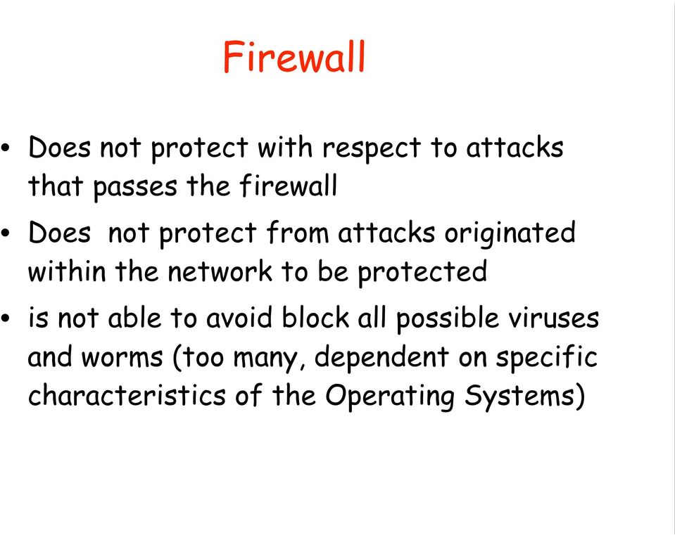 to be protected is not able to avoid block all possible viruses and