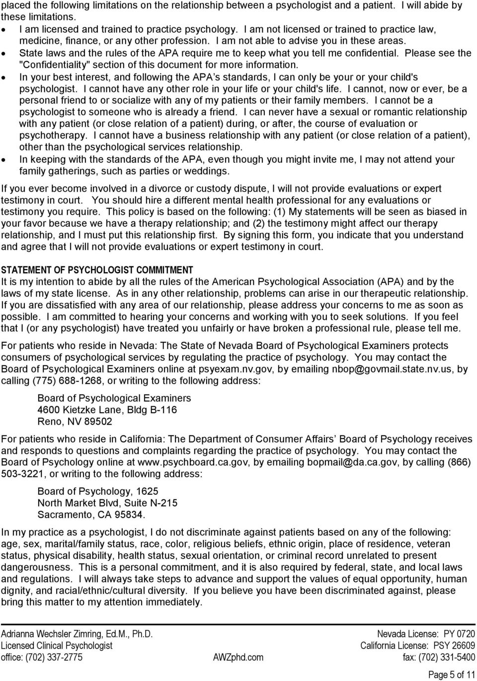 "State laws and the rules of the APA require me to keep what you tell me confidential. Please see the ""Confidentiality"" section of this document for more information."