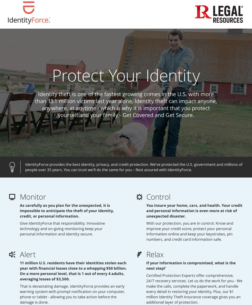 IdentityForce provides the best identity, privacy, and credit protection. We ve protected the U.S. government and millions of people over 35 years.