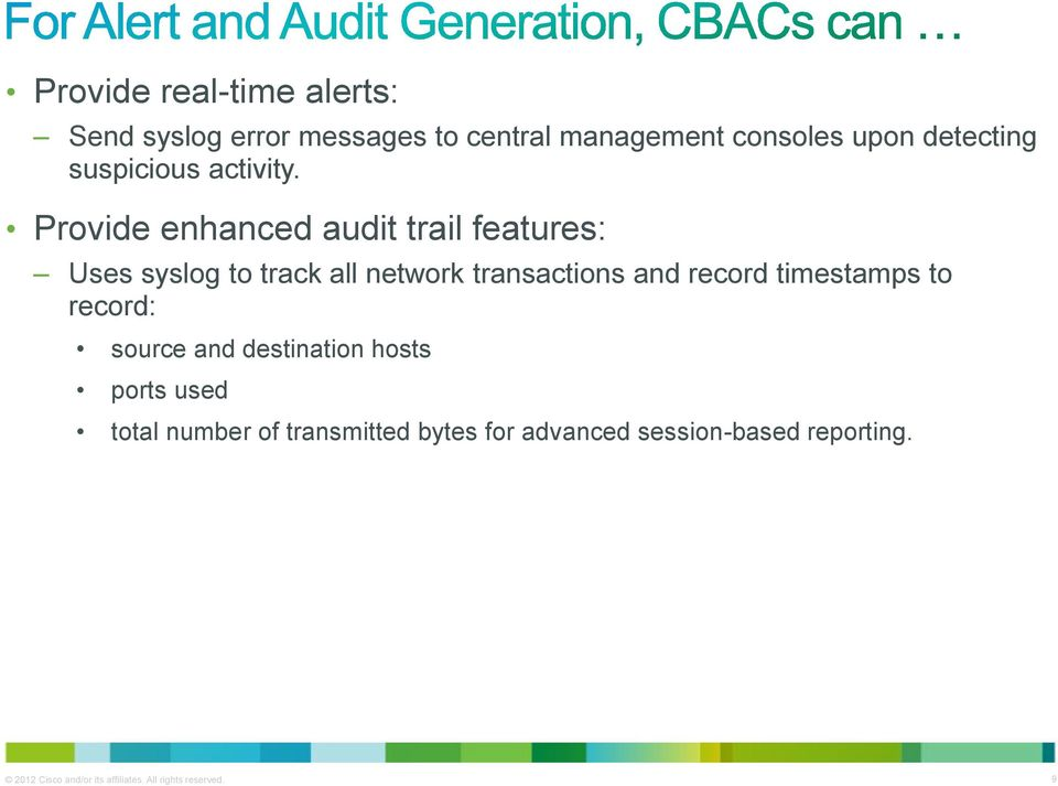 Provide enhanced audit trail features: Uses syslog to track all network transactions and record