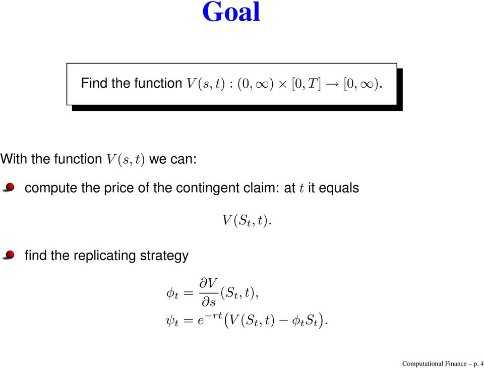 contingent claim: at t it equals find the replicating strategy V