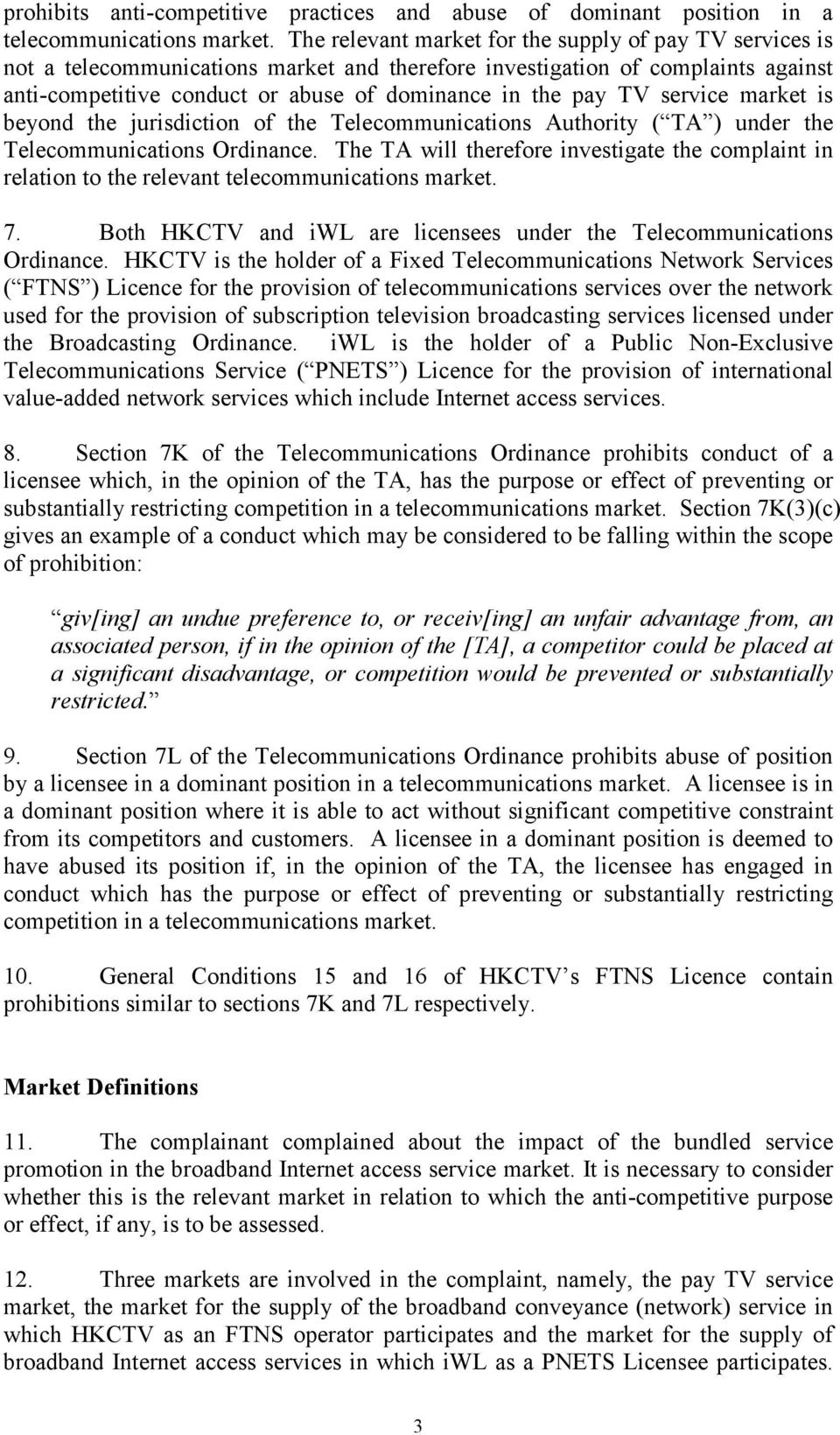 service market is beyond the jurisdiction of the Telecommunications Authority ( TA ) under the Telecommunications Ordinance.