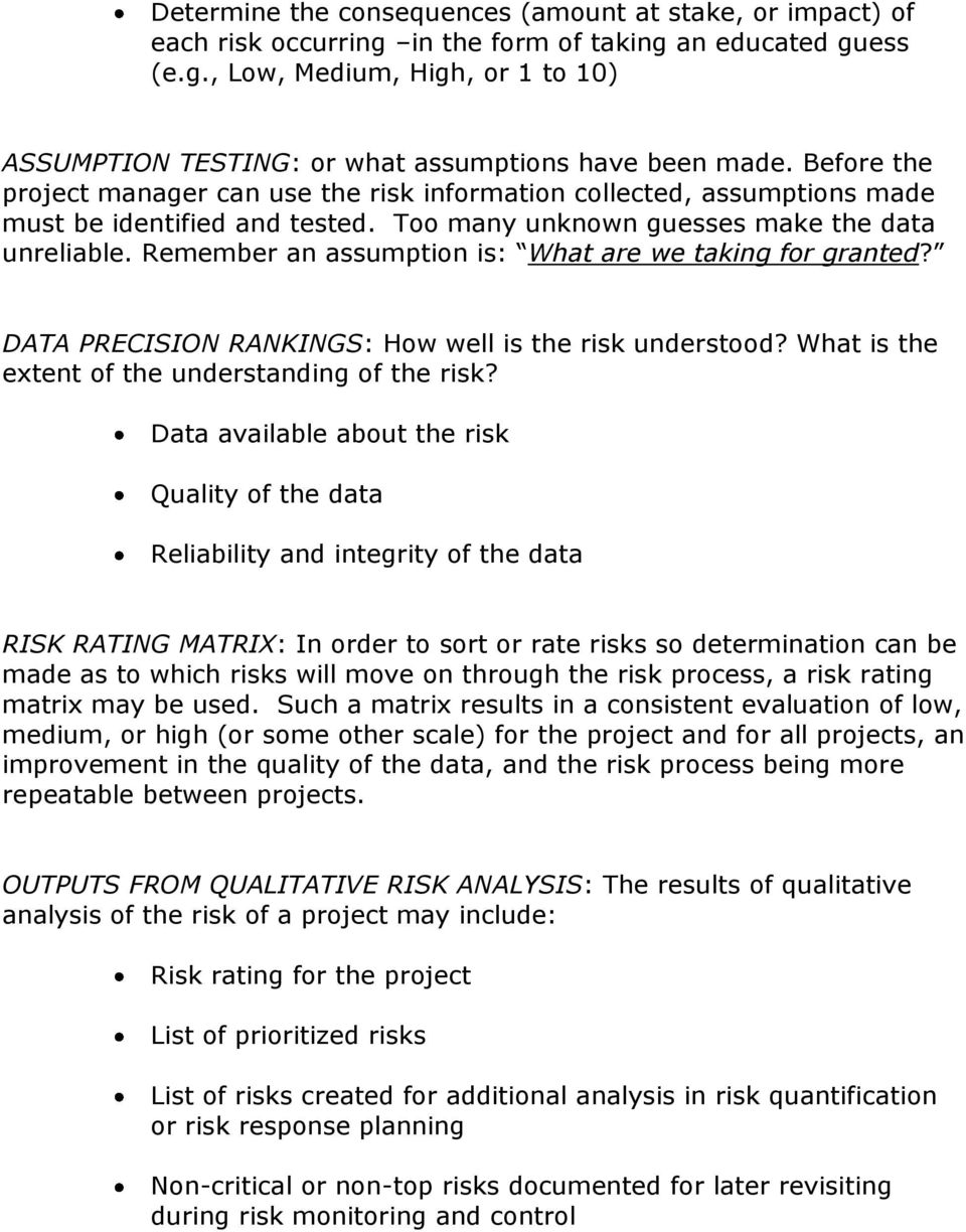 Remember an assumption is: What are we taking for granted? DATA PRECISION RANKINGS: How well is the risk understood? What is the extent of the understanding of the risk?