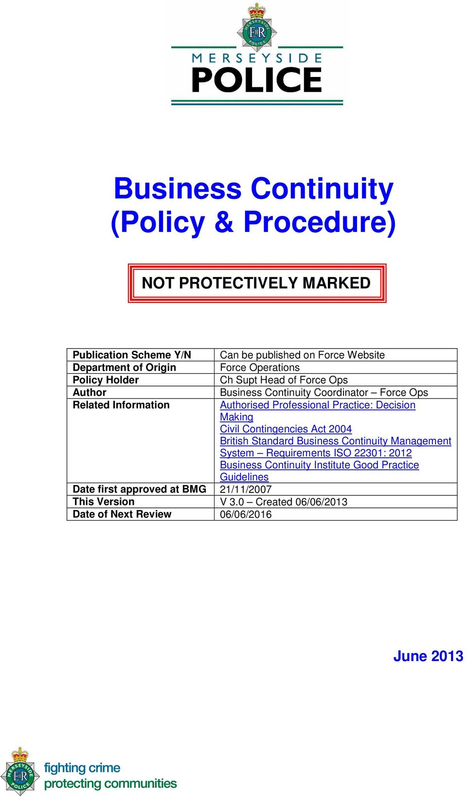 Making Civil Contingencies Act 2004 British Standard Business Continuity Management System Requirements ISO 22301: 2012 Business Continuity