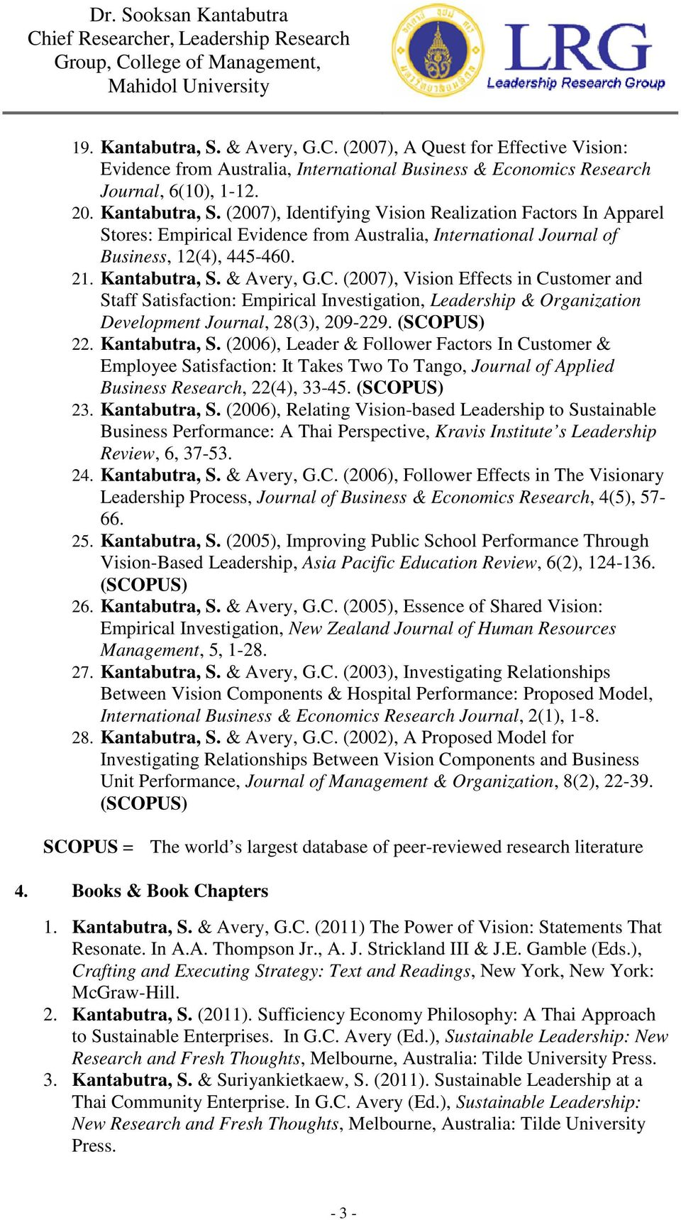 Kantabutra, S. (2006), Leader & Follower Factors In Customer & Employee Satisfaction: It Takes Two To Tango, Journal of Applied Business Research, 22(4), 33-45. (SCOPUS) 23. Kantabutra, S.