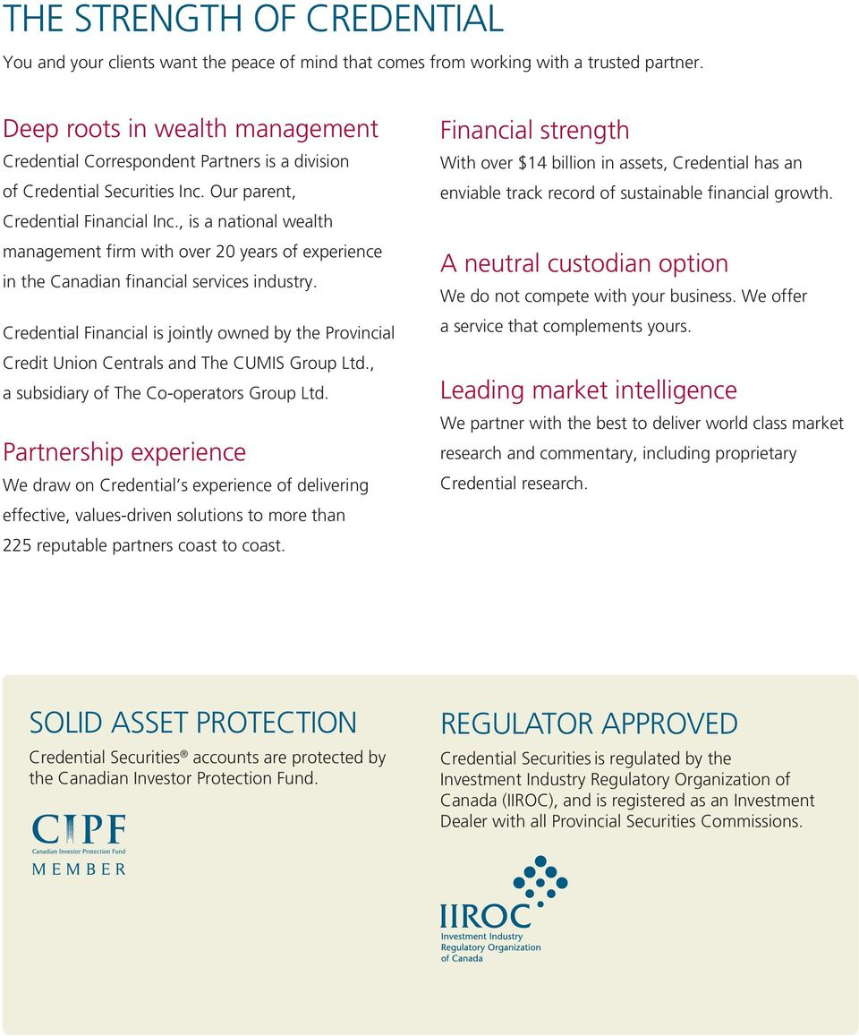 , is a national wealth management firm with over 20 years of experience in the Canadian financial services industry.