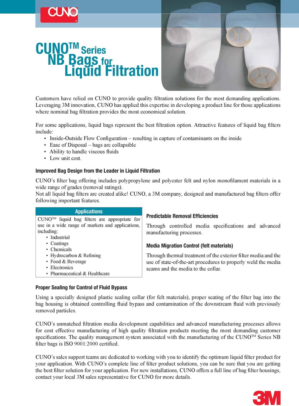 For some applications, liquid bags represent the best filtration option.