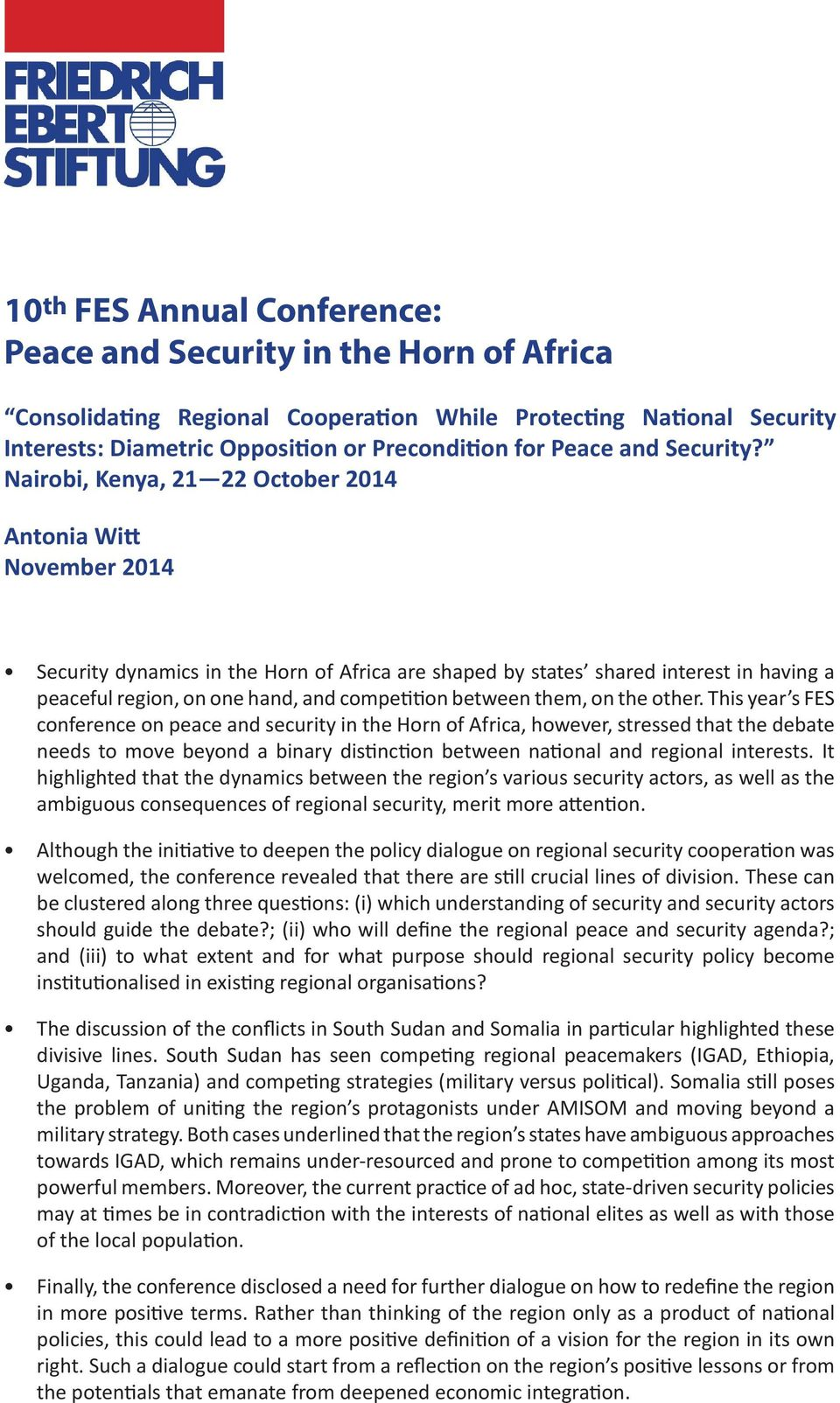 Nairobi, Kenya, 21 22 October 2014 Antonia Witt November 2014 Security dynamics in the Horn of Africa are shaped by states shared interest in having a peaceful region, on one hand, and competition