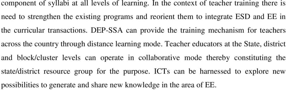 transactions. DEP-SSA can provide the training mechanism for teachers across the country through distance learning mode.