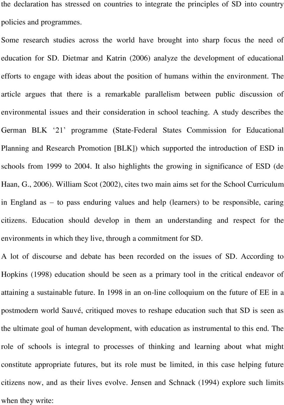 Dietmar and Katrin (2006) analyze the development of educational efforts to engage with ideas about the position of humans within the environment.