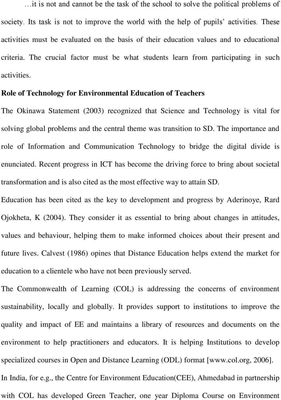 Role of Technology for Environmental Education of Teachers The Okinawa Statement (2003) recognized that Science and Technology is vital for solving global problems and the central theme was