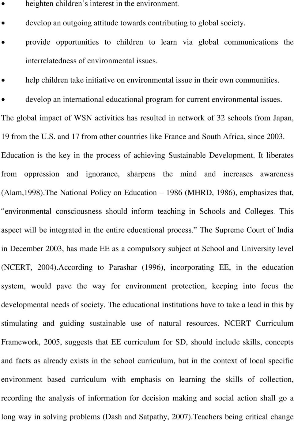 develop an international educational program for current environmental issues. The global impact of WSN activities has resulted in network of 32 schools from Japan, 19 from the U.S. and 17 from other countries like France and South Africa, since 2003.