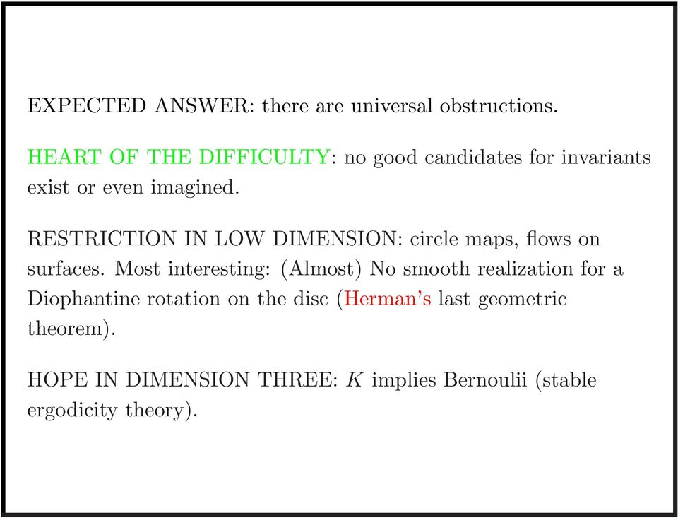 RESTRICTION IN LOW DIMENSION: circle maps, flows on surfaces.