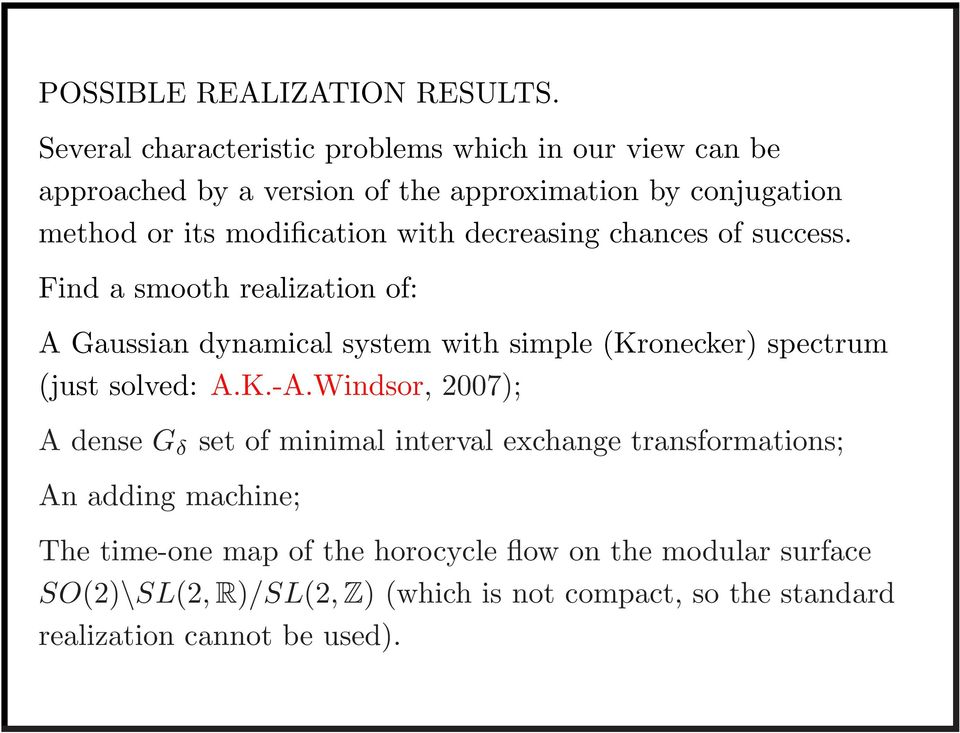 modification with decreasing chances of success.