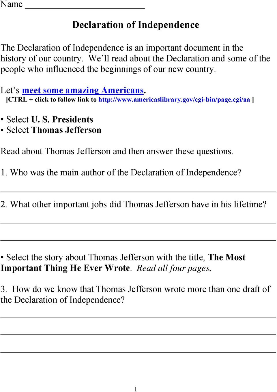 gov/cgi-bin/page.cgi/aa ] Select U. S. Presidents Select Thomas Jefferson Read about Thomas Jefferson and then answer these questions. 1. Who was the main author of the Declaration of Independence? 2.