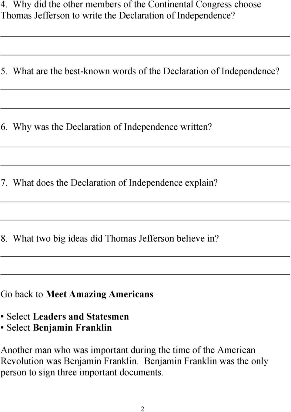 What does the Declaration of Independence explain? 8. What two big ideas did Thomas Jefferson believe in?