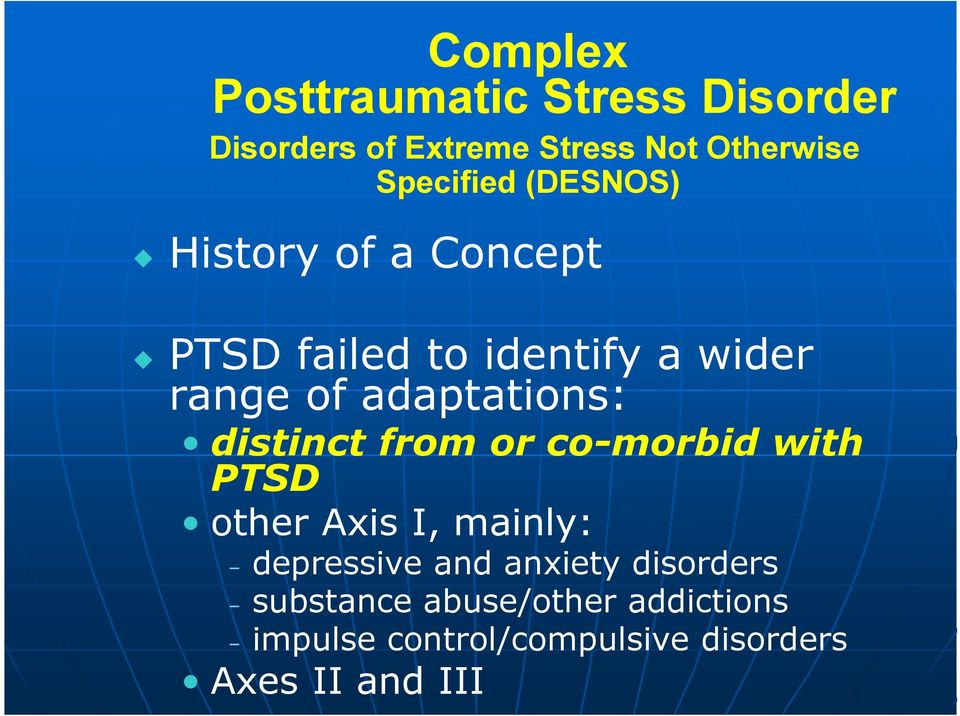 adaptations: distinct from or co-morbid with PTSD other Axis I, mainly: depressive and