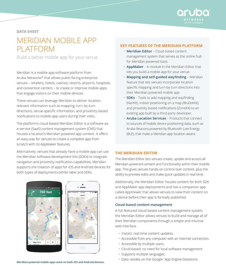 These venues can leverage Meridian to deliver locationrelevant information such as mapping, turn-by-turn directions, venue-specific information, and proximity-based notifications to mobile-app users