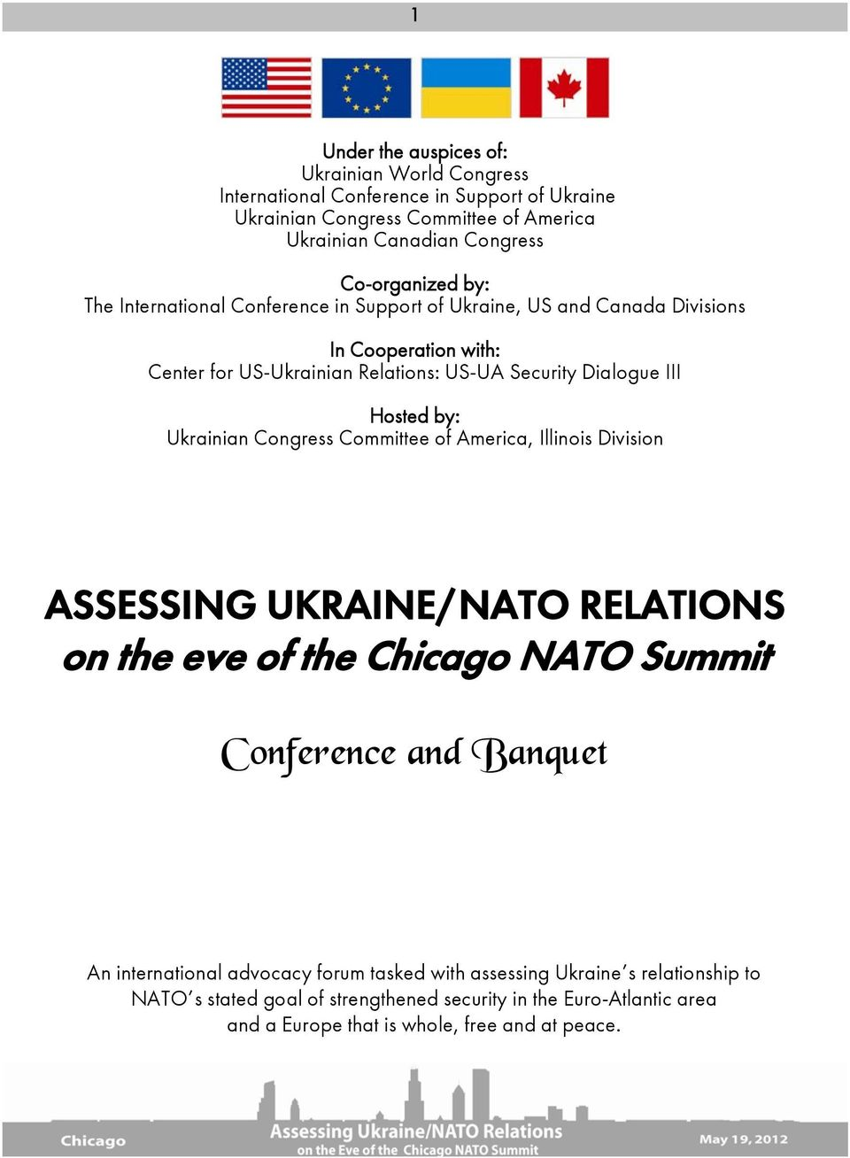 III Hosted by: Ukrainian Congress Committee of America, Illinois Division ASSESSING UKRAINE/NATO RELATIONS on the eve of the Chicago NATO Summit Dpogfsfodf!boe!Cborvfu!