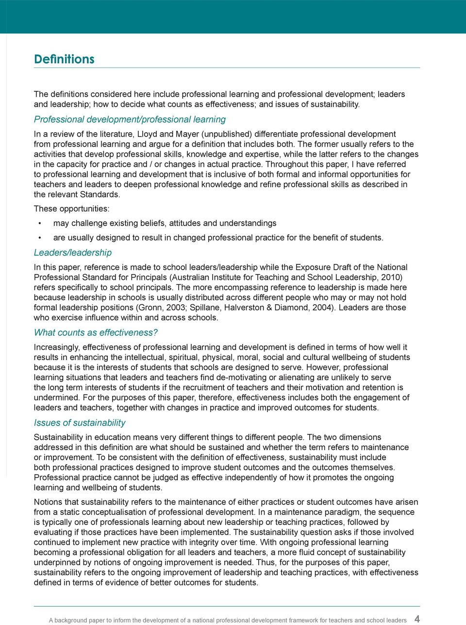 Professional development/professional learning In a review of the literature, Lloyd and Mayer (unpublished) differentiate professional development from professional learning and argue for a