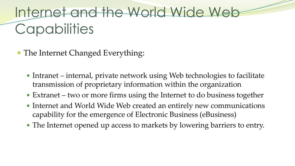 using the Internet to do business together Internet and World Wide Web created an entirely new communications capability