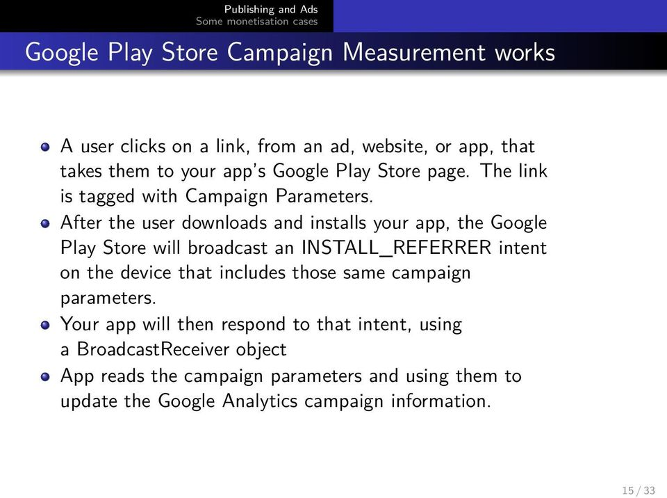 After the user downloads and installs your app, the Google Play Store will broadcast an INSTALL_REFERRER intent on the device that