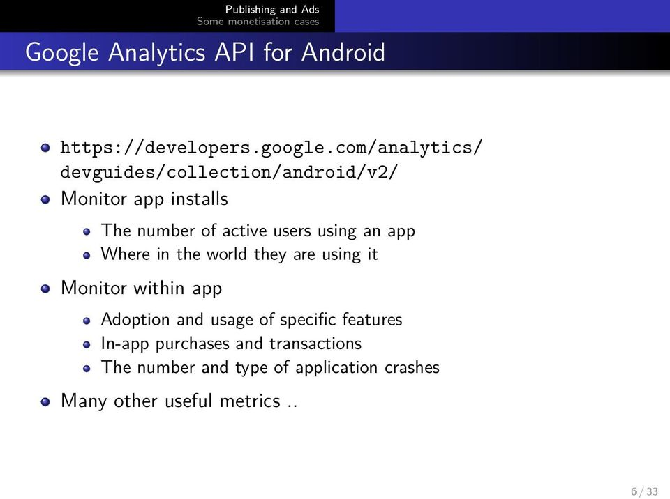 users using an app Where in the world they are using it Monitor within app Adoption and usage