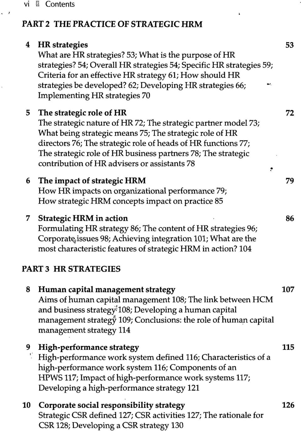 62; Developing HR strategies 66; Implementing HR strategies 70 5 The strategic role of HR 72 The strategic nature of HR 72; The strategic partner model 73; What being strategic means 75; The