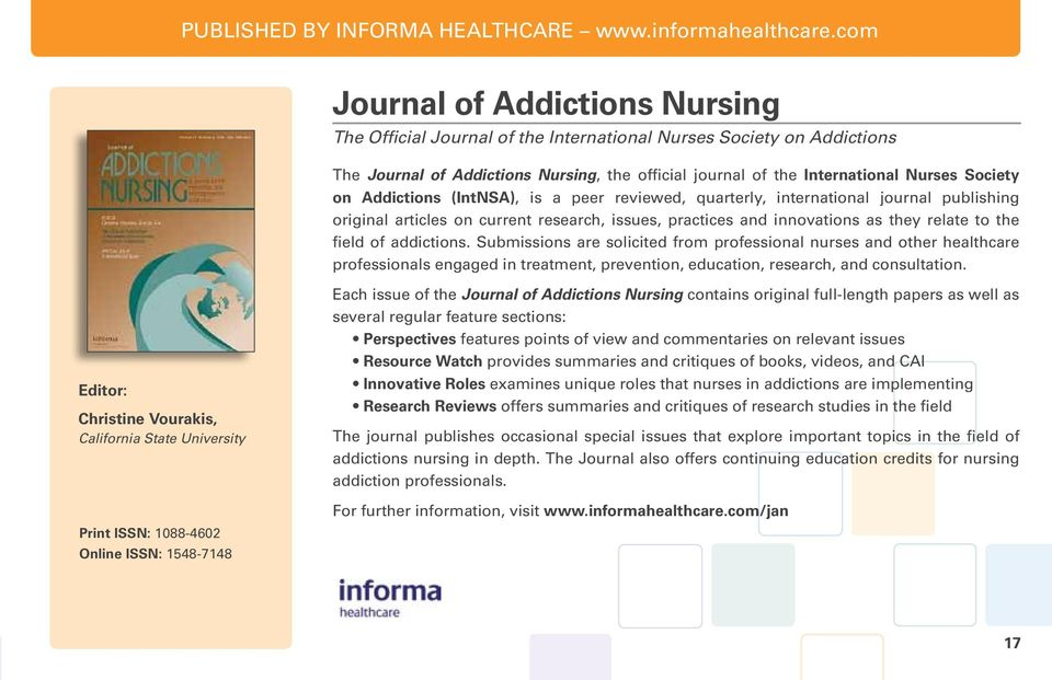 Addictions (IntNSA), is a peer reviewed, quarterly, international journal publishing original articles on current research, issues, practices and innovations as they relate to the field of addictions.