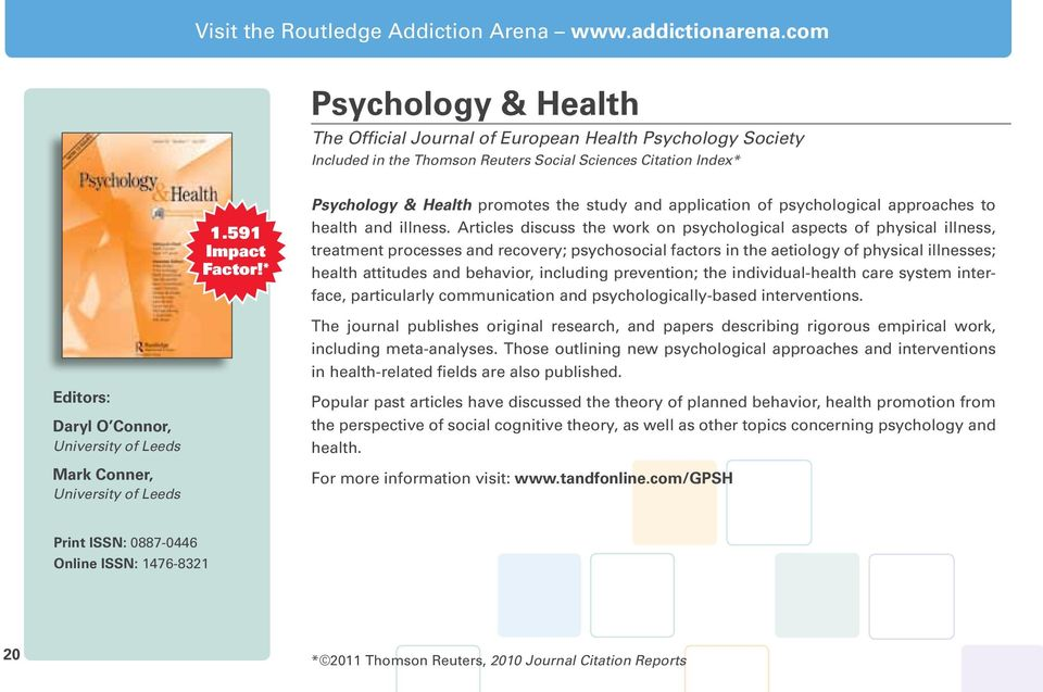 * Psychology & Health promotes the study and application of psychological approaches to health and illness.