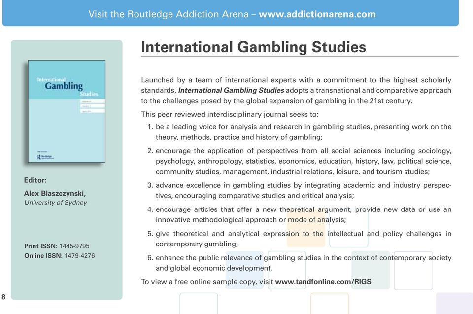 comparative approach to the challenges posed by the global expansion of gambling in the 21st century. This peer reviewed interdisciplinary journal seeks to: 1.