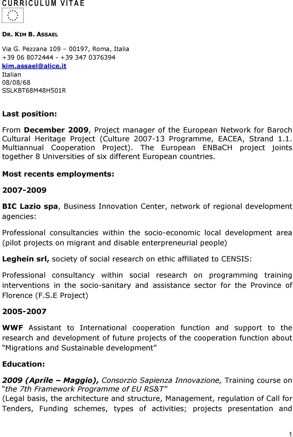 The European ENBaCH project joints together 8 Universities of six different European countries.