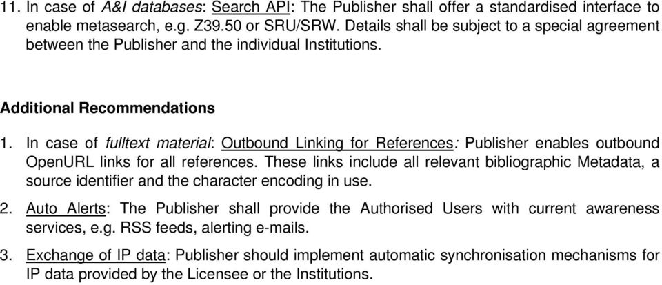 In case of fulltext material: Outbound Linking for References: Publisher enables outbound OpenURL links for all references.