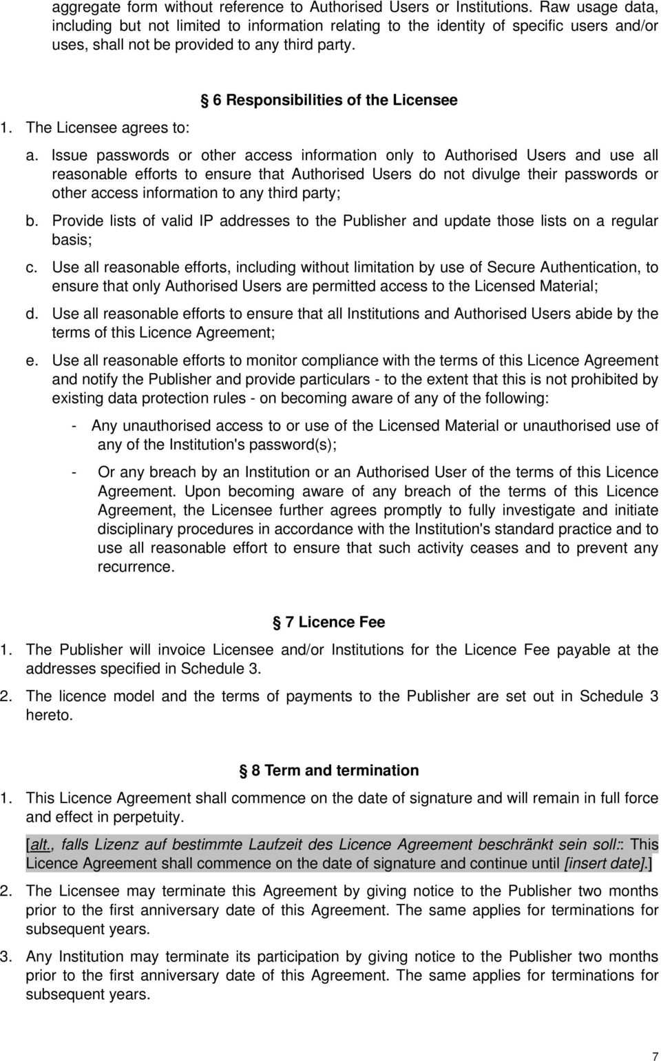 The Licensee agrees to: 6 Responsibilities of the Licensee a.