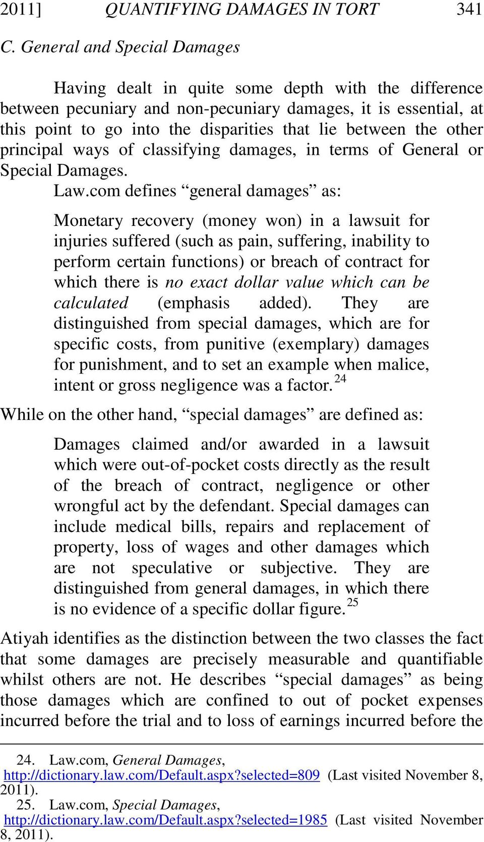 between the other principal ways of classifying damages, in terms of General or Special Damages. Law.