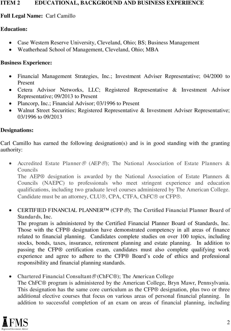 ; Investment Adviser Representative; 04/2000 to Present Cetera Advisor Networks, LLC; Registered Representative & Investment Advisor Representative; 09/2013 to Present Plancorp, Inc.