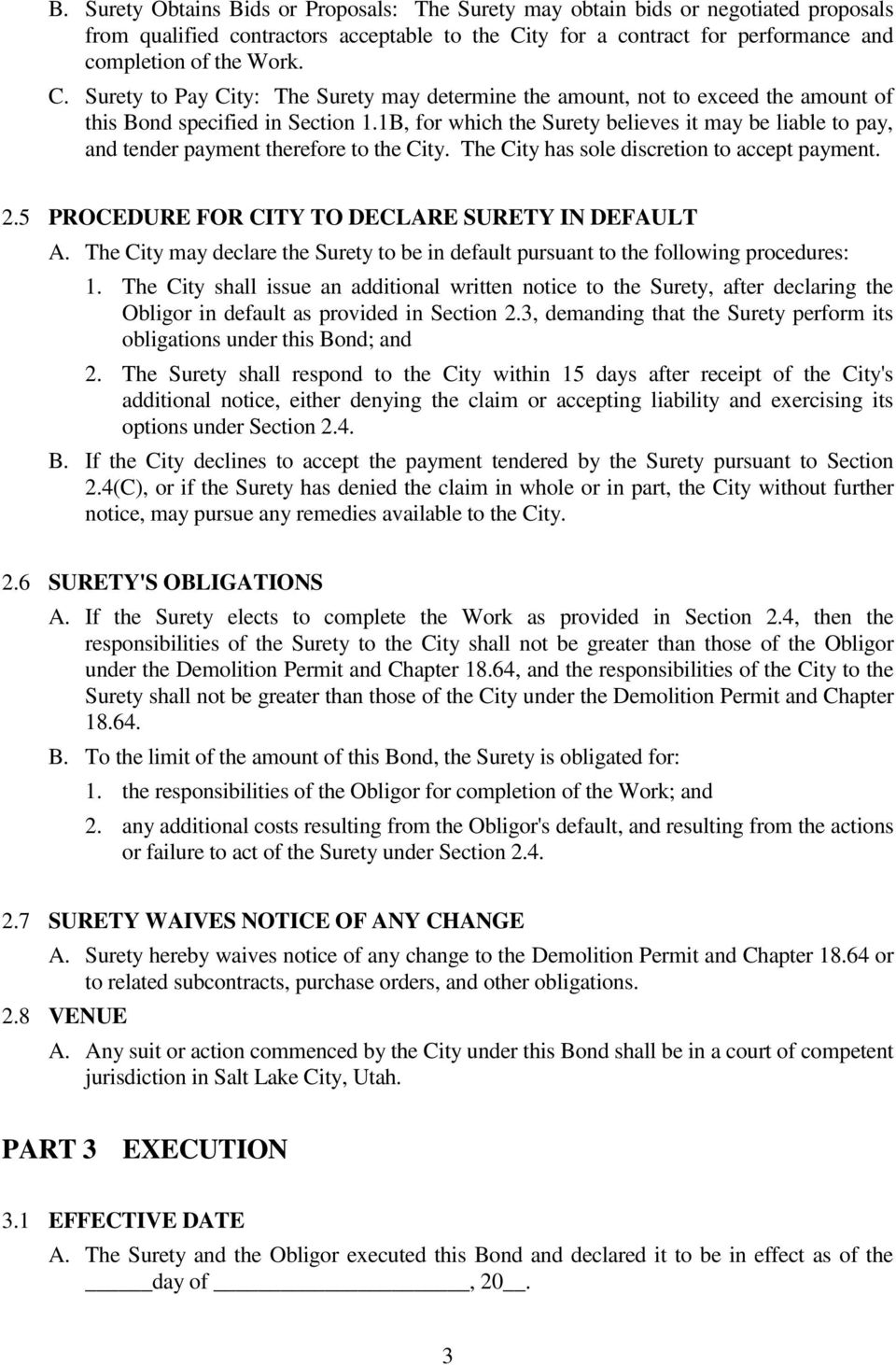 1B, for which the Surety believes it may be liable to pay, and tender payment therefore to the City. The City has sole discretion to accept payment. 2.