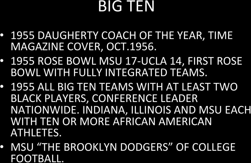1955 ALL BIG TEN TEAMS WITH AT LEAST TWO BLACK PLAYERS, CONFERENCE LEADER NATIONWIDE.