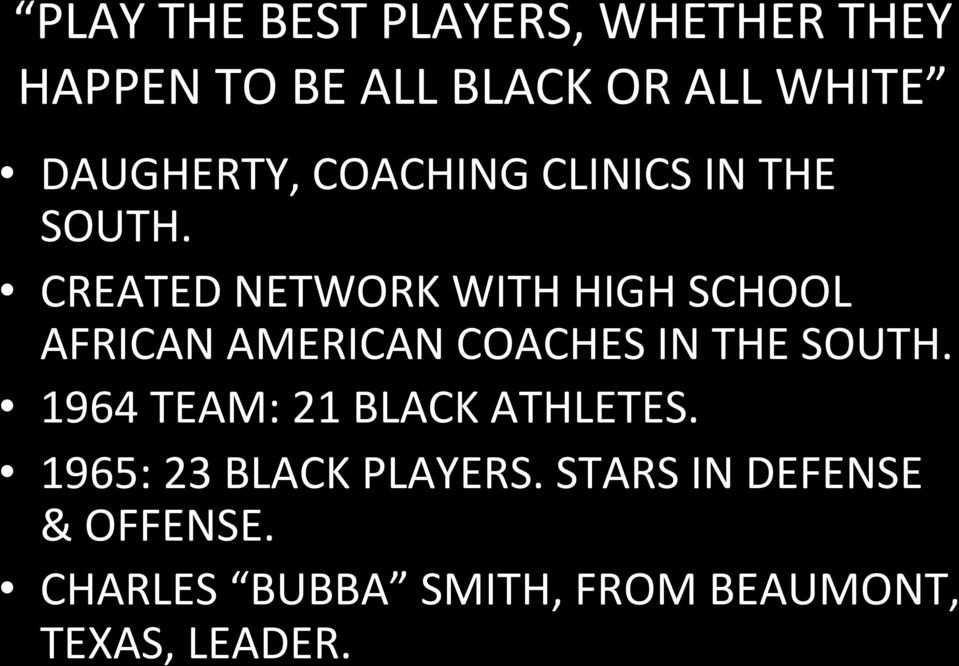 CREATED NETWORK WITH HIGH SCHOOL AFRICAN AMERICAN COACHES IN THE SOUTH.