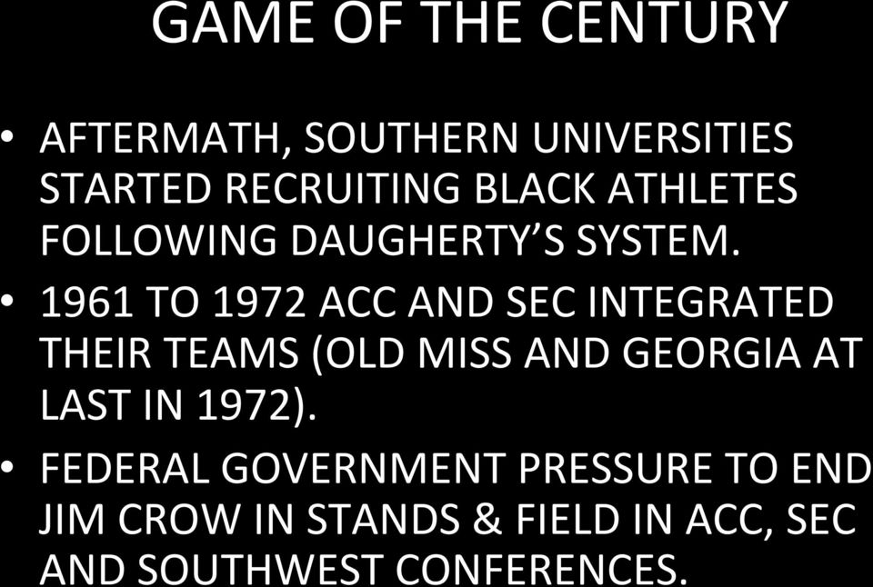 1961 TO 1972 ACC AND SEC INTEGRATED THEIR TEAMS (OLD MISS AND GEORGIA AT