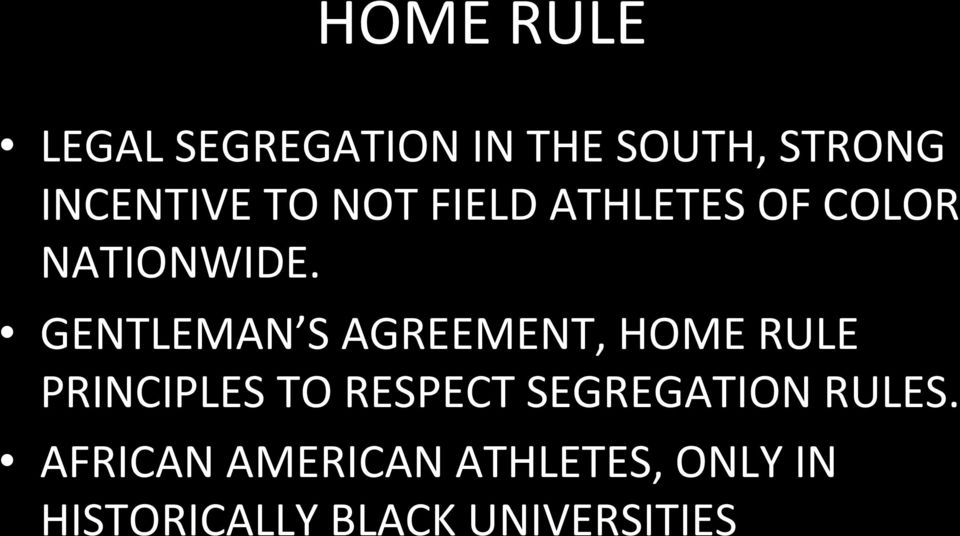 GENTLEMAN S AGREEMENT, HOME RULE PRINCIPLES TO RESPECT