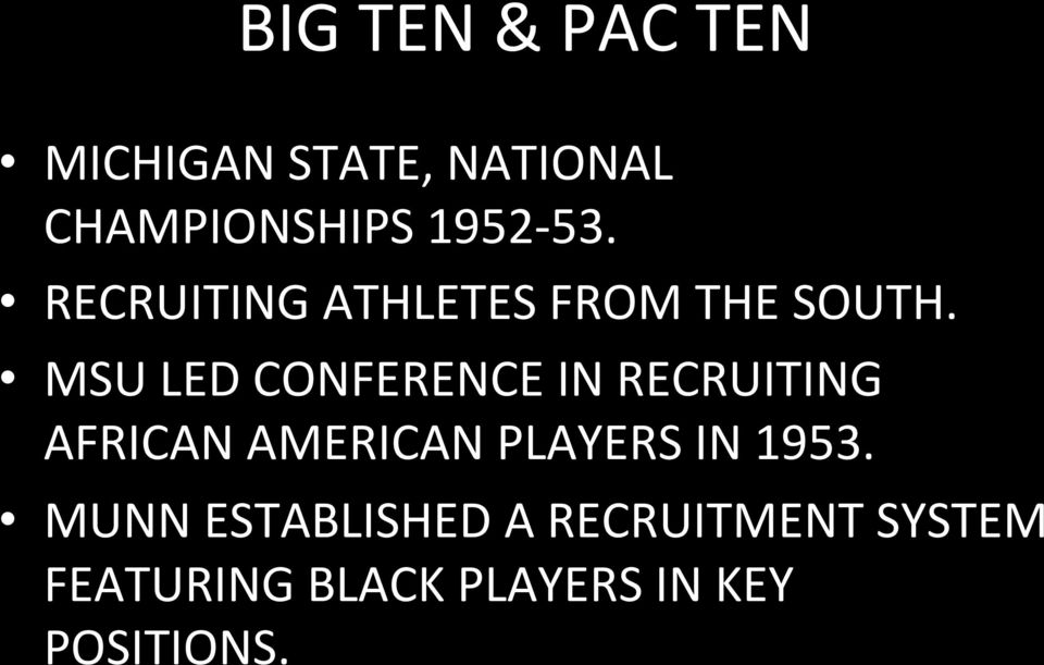 MSU LED CONFERENCE IN RECRUITING AFRICAN AMERICAN PLAYERS IN
