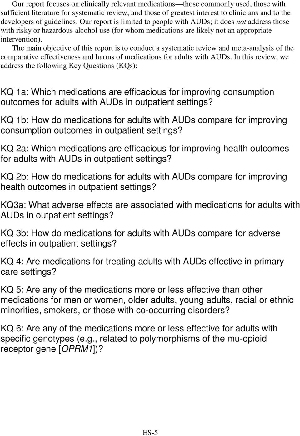 The main objective of this report is to conduct a systematic review and meta-analysis of the comparative effectiveness and harms of medications for adults with AUDs.