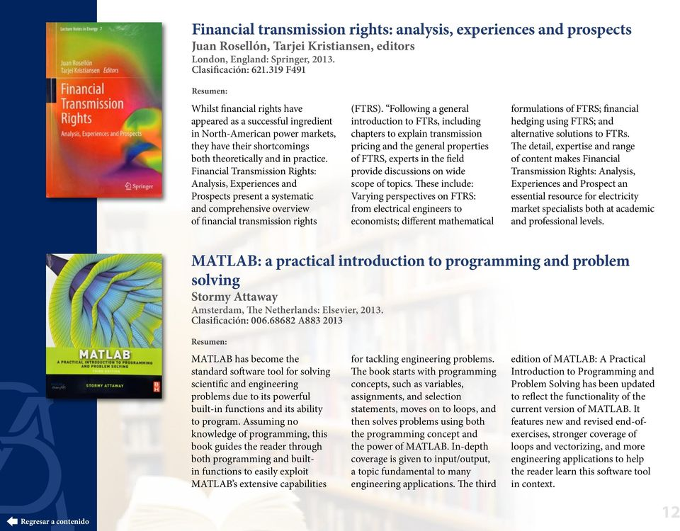 Financial Transmission Rights: Analysis, Experiences and Prospects present a systematic and comprehensive overview of financial transmission rights (FTRS).