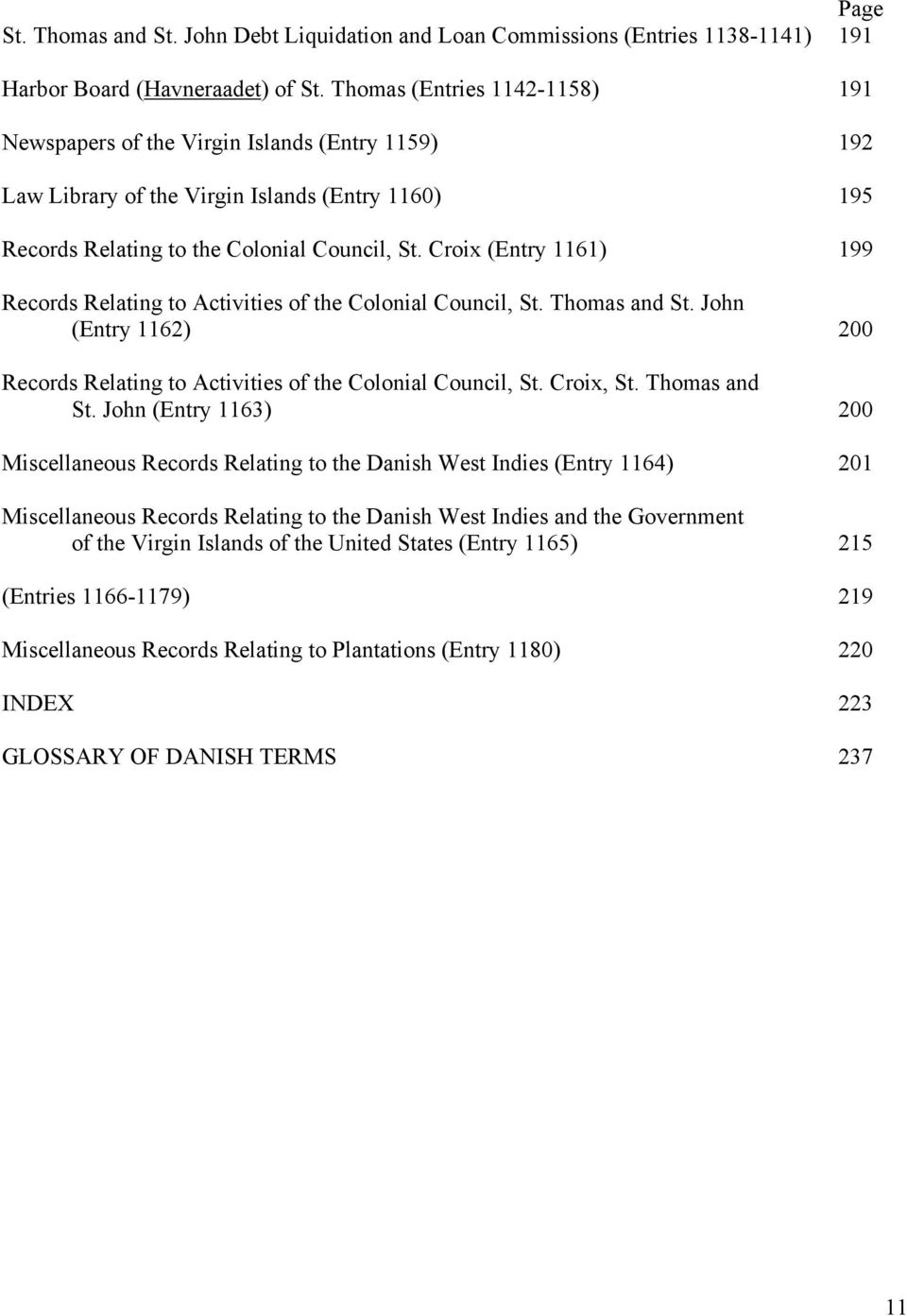Croix (Entry 1161) 199 Records Relating to Activities of the Colonial Council, St. Thomas and St. John (Entry 1162) 200 Records Relating to Activities of the Colonial Council, St. Croix, St.