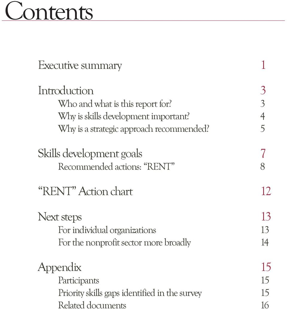 5 Skills development goals 7 Recommended actions: RENT 8 RENT Action chart 12 Next steps 13 For