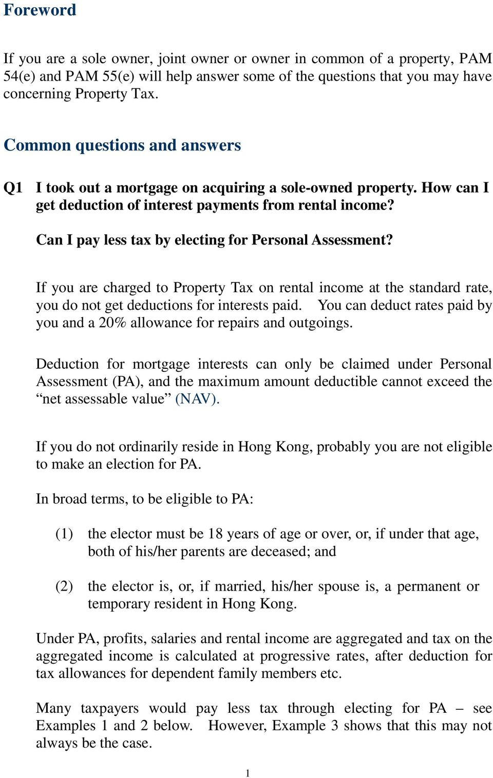 Can I pay less tax by electing for Personal Assessment? If you are charged to Property Tax on rental income at the standard rate, you do not get deductions for interests paid.