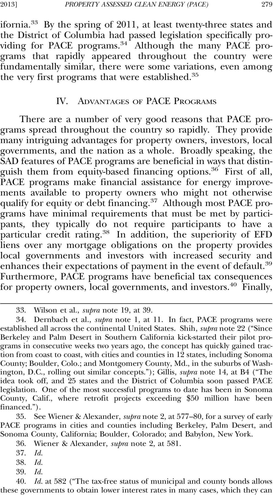 34 Although the many PACE programs that rapidly appeared throughout the country were fundamentally similar, there were some variations, even among the very first programs that were established. 35 IV.